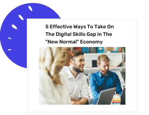Copy of 5 Effective Ways To Take On The Digital Skills Gap in The _New Normal_ Economy (1)